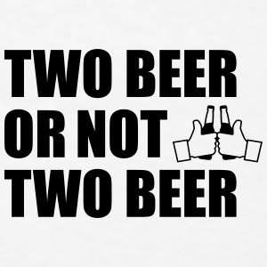 Two Beer or not two beer Sportswear - Men's T-Shirt