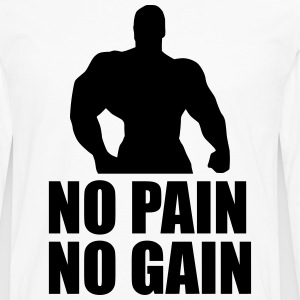 No Pain No Gain T-Shirts - Men's Premium Long Sleeve T-Shirt