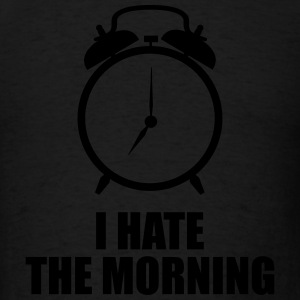 I hate the morning Sportswear - Men's T-Shirt