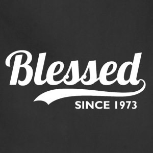 Blessed since 1973 - 43rd Birthday Thanksgiving  - Adjustable Apron