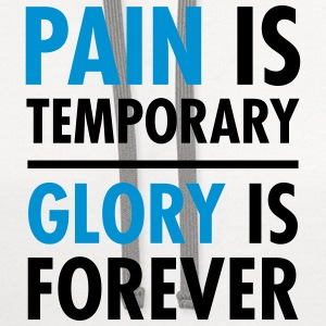 Pain Is Temporary - Glory Is Forever T-Shirts - Contrast Hoodie