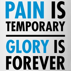 Pain Is Temporary - Glory Is Forever T-Shirts - Coffee/Tea Mug