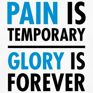 Pain Is Temporary - Glory Is Forever T-Shirts - Men's Premium Long Sleeve T-Shirt