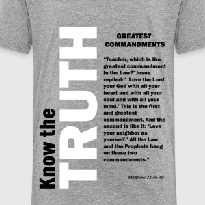 Greatest Commandments Kids' Shirts - Toddler Premium T-Shirt