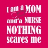 I'm a mom & a nurse nothing scares me fun t-shirt - Women's Premium T-Shirt