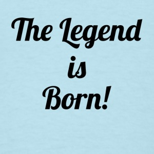 The Legend is Born! Baby Bodysuits - Men's T-Shirt