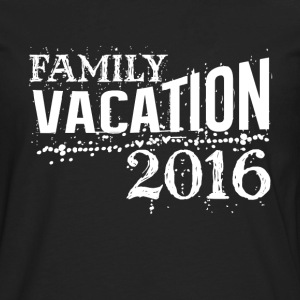 Family vacation 2016 best summer funny t-shirt - Men's Premium Long Sleeve T-Shirt
