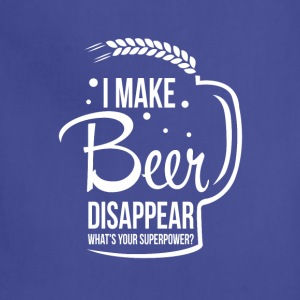 I make beer disappear. What's your superpower? - Adjustable Apron