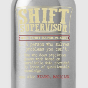 Shift Supervisor Funny Dictionary Term Men's Badas T-Shirts - Water Bottle