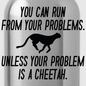 You can run from your problems: Cheetah! - Water Bottle