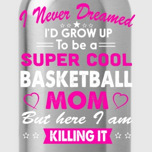 Basketball Mom Funny T-Shirt T-Shirts - Water Bottle