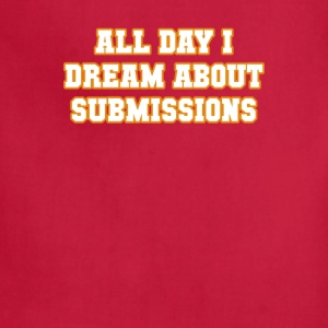 All Day I Dream About Submissions BJJ T-shirt Tanks - Adjustable Apron