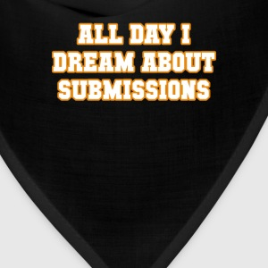 All Day I Dream About Submissions BJJ T-shirt Tanks - Bandana