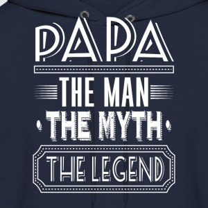 papa. the man. the myth. the legend - Men's Hoodie
