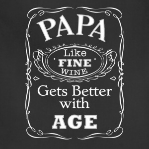 Papa T-Shirt - Like fine wine gets better with age - Adjustable Apron