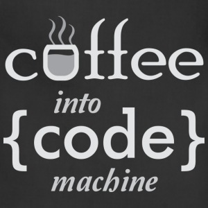 Coffee into Code machine T-Shirts - Adjustable Apron