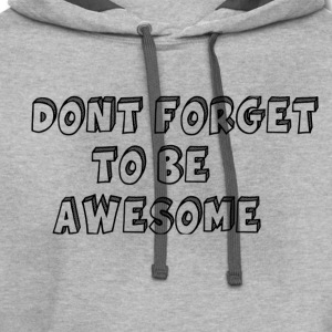 Dont Forget to be Awesome - Contrast Hoodie