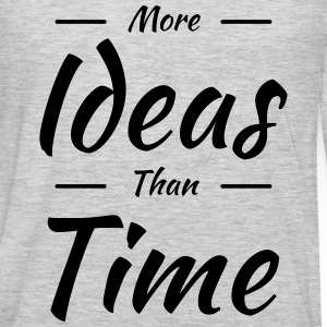 More ideas than time T-Shirts - Men's Premium Long Sleeve T-Shirt