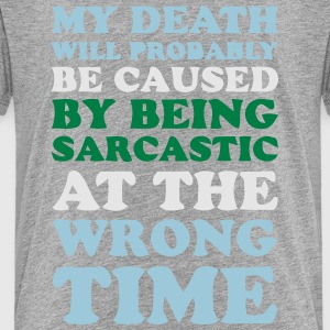 Sarcastic Death Kids' Shirts - Toddler Premium T-Shirt