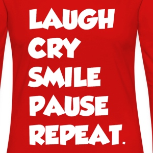 LAUGH CRY SMILE PAUSE REPEAT - Women's Premium Long Sleeve T-Shirt