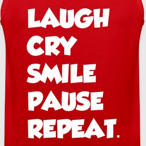 LAUGH CRY SMILE PAUSE REPEAT - Men's Premium Tank
