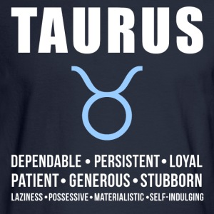 Taurus Zodiac Personality Women's T-Shirts - Men's Long Sleeve T-Shirt