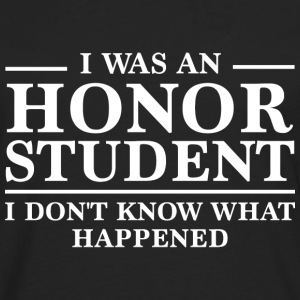 I Was An Honor Student - Men's Premium Long Sleeve T-Shirt