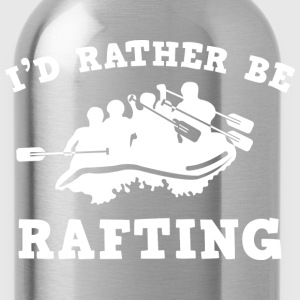 I'd Rather Be Rafting - Water Bottle