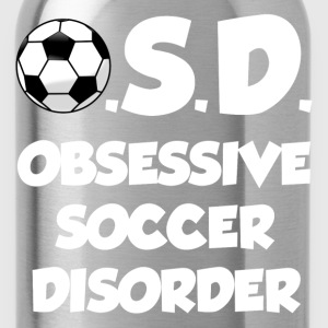 OSD- OBSESSIVE SOCCER DISORDER  - Water Bottle