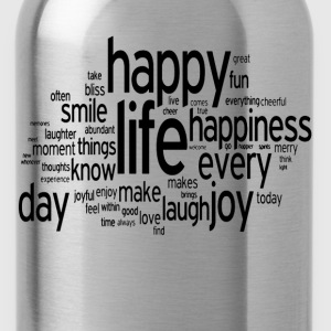 Happy Life Daily Emotion Quote T-Shirts - Water Bottle
