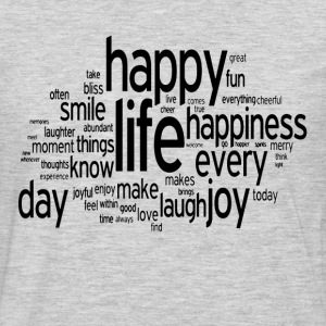 Happy Life Daily Emotion Quote T-Shirts - Men's Premium Long Sleeve T-Shirt