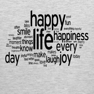 Happy Life Daily Emotion Quote T-Shirts - Men's Premium Tank