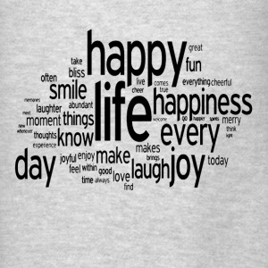 Happy Life Daily Emotion Quote Hoodies - Men's T-Shirt