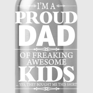 I'm Proud Dad Of Freaking Awesome Kids - Water Bottle