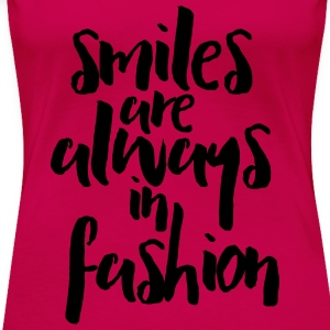 Smiles In Fashion Quote Tanks - Women's Premium T-Shirt