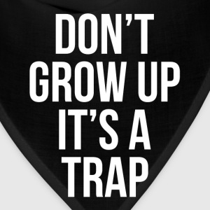 Don't Grow Up It's A Trap FUNNY Hoodies - Bandana