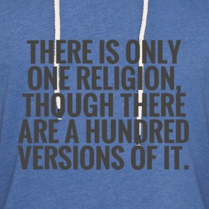 There is only one religion - Unisex Lightweight Terry Hoodie