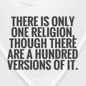 There is only one religion - Bandana