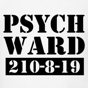 Psych Ward  Tanks - Men's T-Shirt