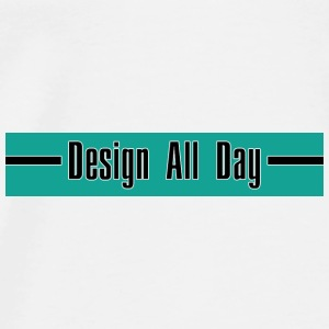 Design All Day - Men's Premium T-Shirt