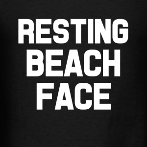 Resting Beach Face funny women's shirt - Men's T-Shirt