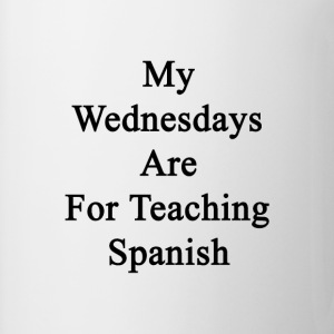 my_wednesdays_are_for_teaching_spanish T-Shirts - Coffee/Tea Mug