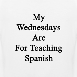 my_wednesdays_are_for_teaching_spanish T-Shirts - Men's Premium Tank