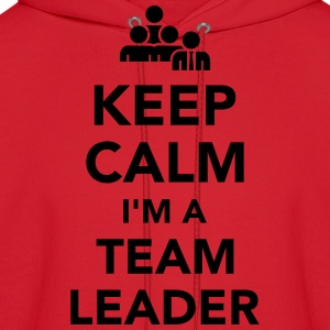 Keep calm I'm a team leader Kids' Shirts - Men's Hoodie