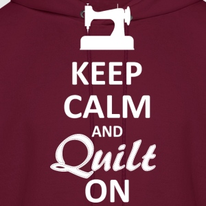 Keep Calm and Quilt on (White Digital) T-Shirts - Men's Hoodie
