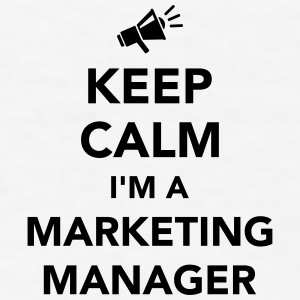 Keep calm I'm a marketing manager Mugs & Drinkware - Men's T-Shirt