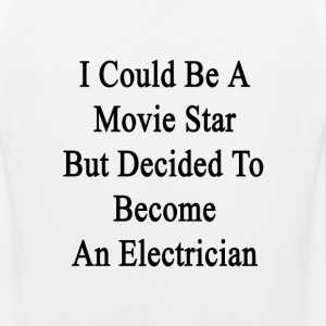 i_could_be_a_movie_star_but_decided_to_b T-Shirts - Men's Premium Tank