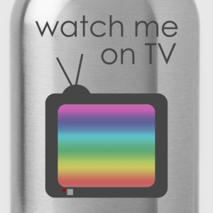 Watch me on TV - Water Bottle