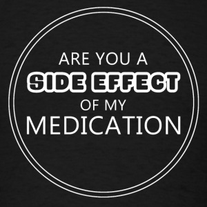 Medication Side Effect Tanks - Men's T-Shirt