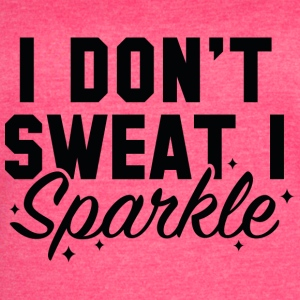 I Don't Sweat - Women's Vintage Sport T-Shirt